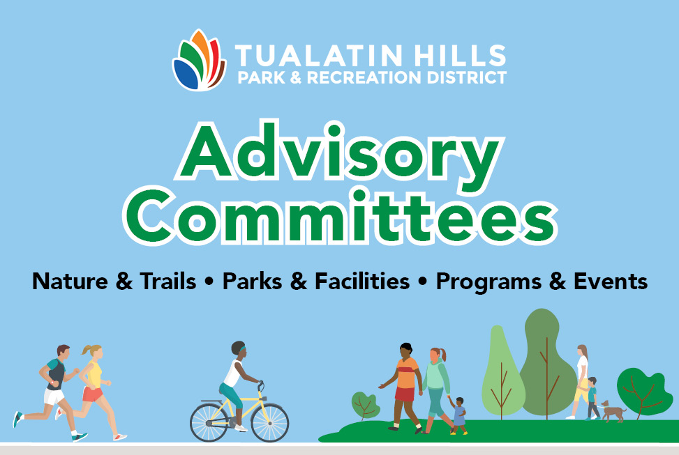THPRD's advisory committees provide an opportunity for community volunteers to participate in the district's long-term planning efforts.