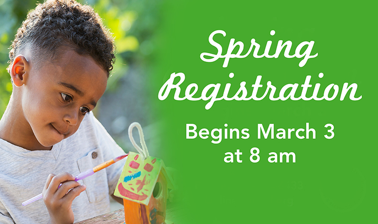 Spring Is Coming  - Registration begins March 3