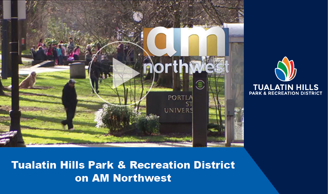 Tualatin Hills Park & Recreation District on AM Northwest - Learn more!